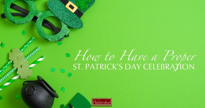 How to Have a Proper St. Patrick's Day Celebration