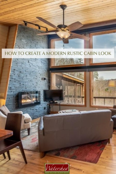 How to Create a Modern Rustic Cabin Look