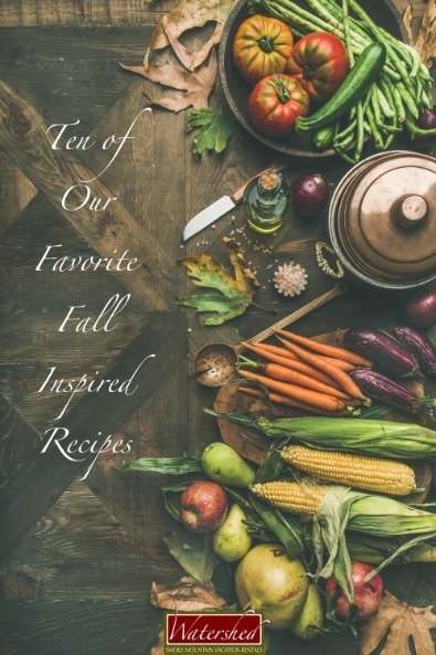 Ten of Our Favorite Fall Inspired Recipes