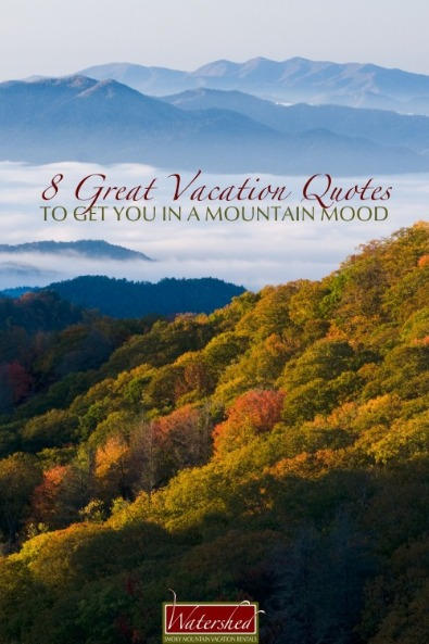 8 Great Vacation Quotes to Get You in a Mountain Mood