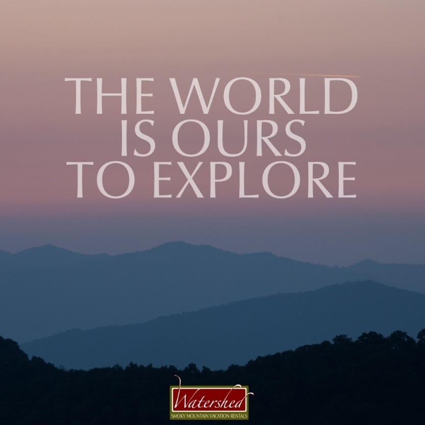 The world is ours to explore.